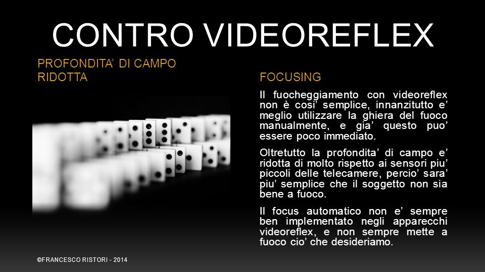 CONTRO Videoreflex PROFONDITA' DI CAMPO RIDOTTA FOCUSING