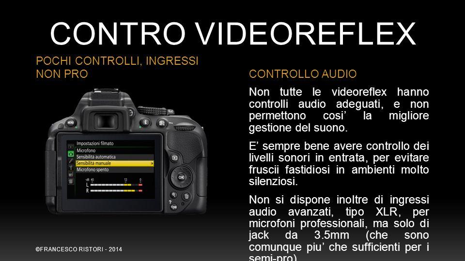 CONTRO Videoreflex POCHI CONTROLLI, INGRESSI NON PRO CONTROLLO AUDIO