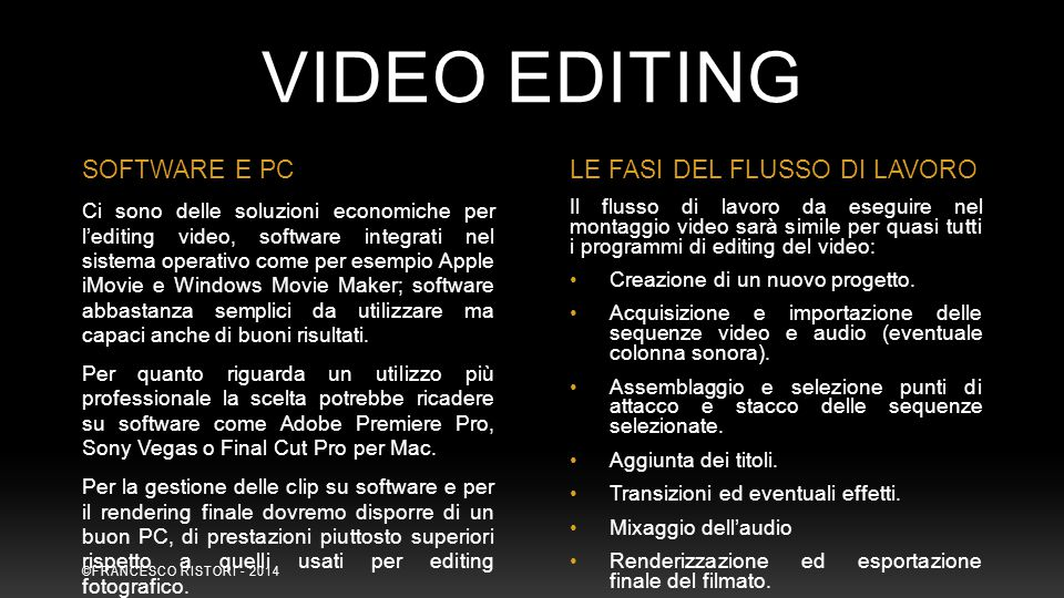VIDEO EDITING SOFTWARE E PC LE FASI DEL FLUSSO DI LAVORO