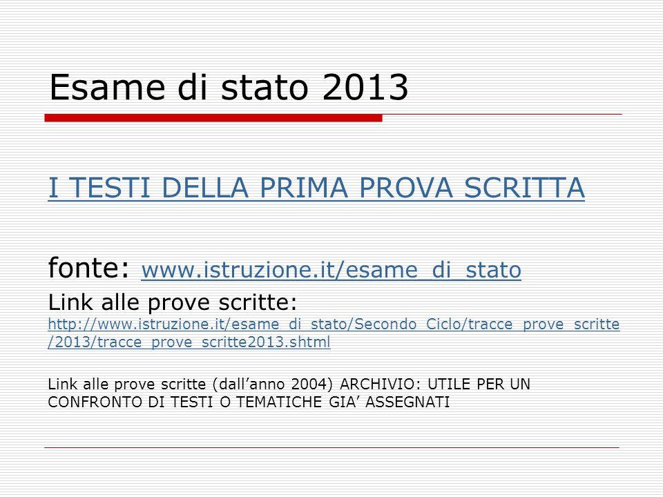 Esame di stato 2013 I TESTI DELLA PRIMA PROVA SCRITTA