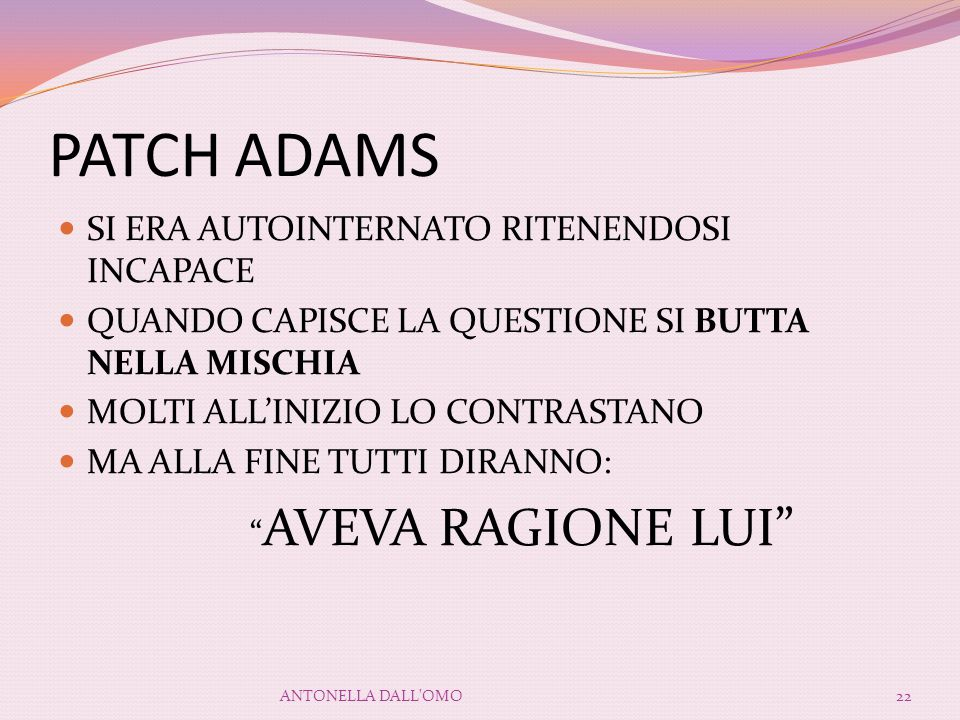 PATCH ADAMS SI ERA AUTOINTERNATO RITENENDOSI INCAPACE