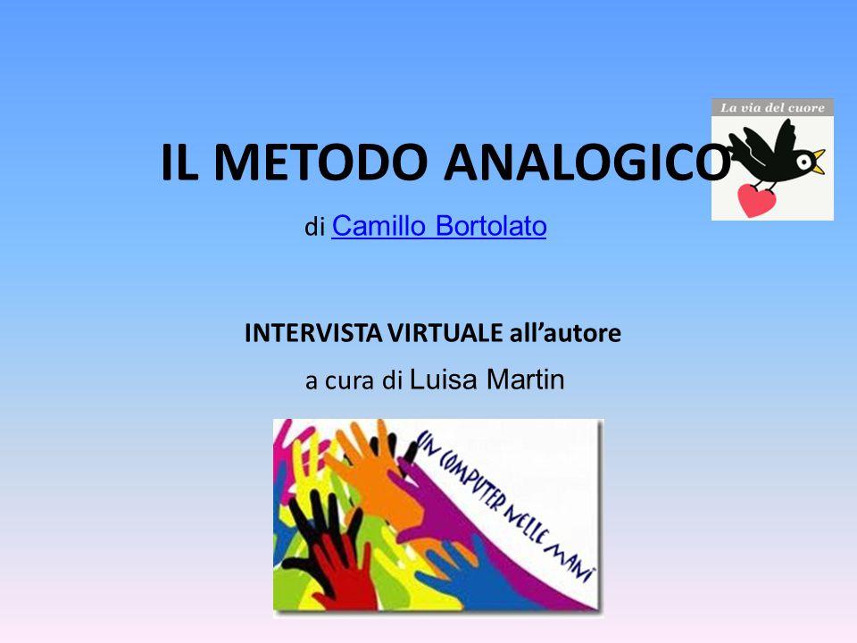 IL METODO ANALOGICO di Camillo Bortolato INTERVISTA VIRTUALE all'autore a cura di Luisa Martin