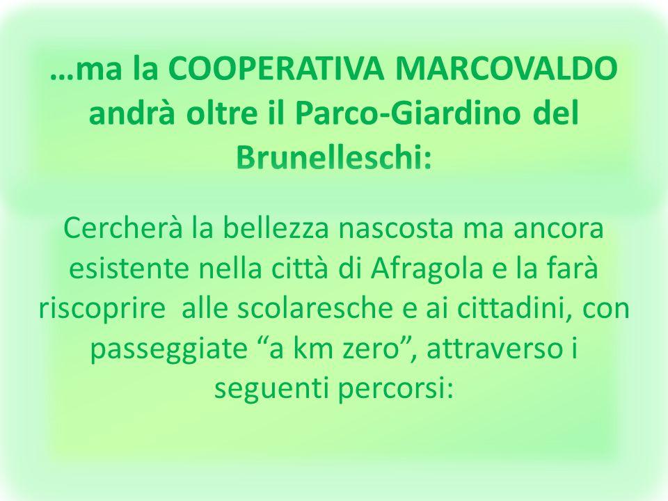 …ma la COOPERATIVA MARCOVALDO andrà oltre il Parco-Giardino del Brunelleschi: