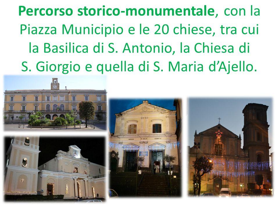Percorso storico-monumentale, con la Piazza Municipio e le 20 chiese, tra cui la Basilica di S.
