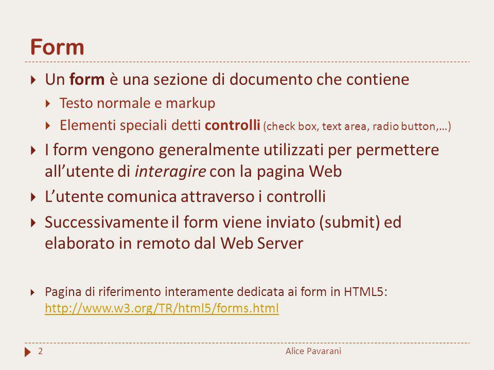 Form Un form è una sezione di documento che contiene