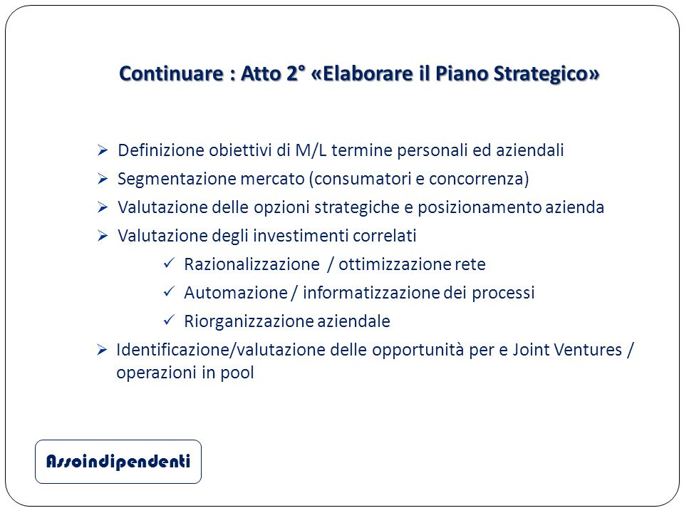 Continuare : Atto 2° «Elaborare il Piano Strategico»