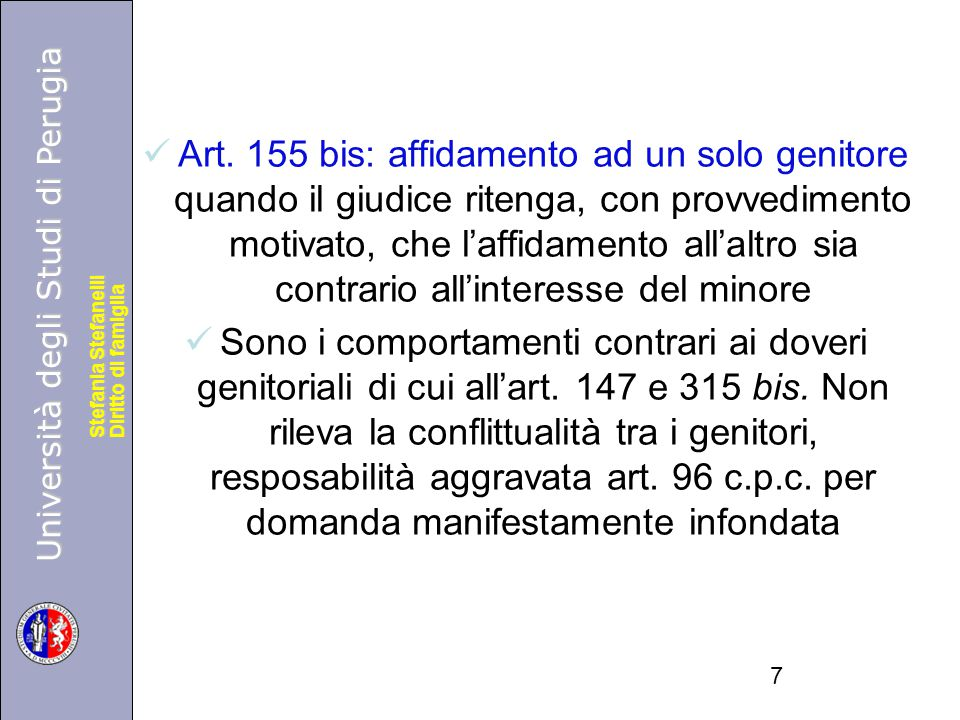 Art. 155 bis: affidamento ad un solo genitore quando il giudice ritenga, con provvedimento motivato, che l'affidamento all'altro sia contrario all'interesse del minore