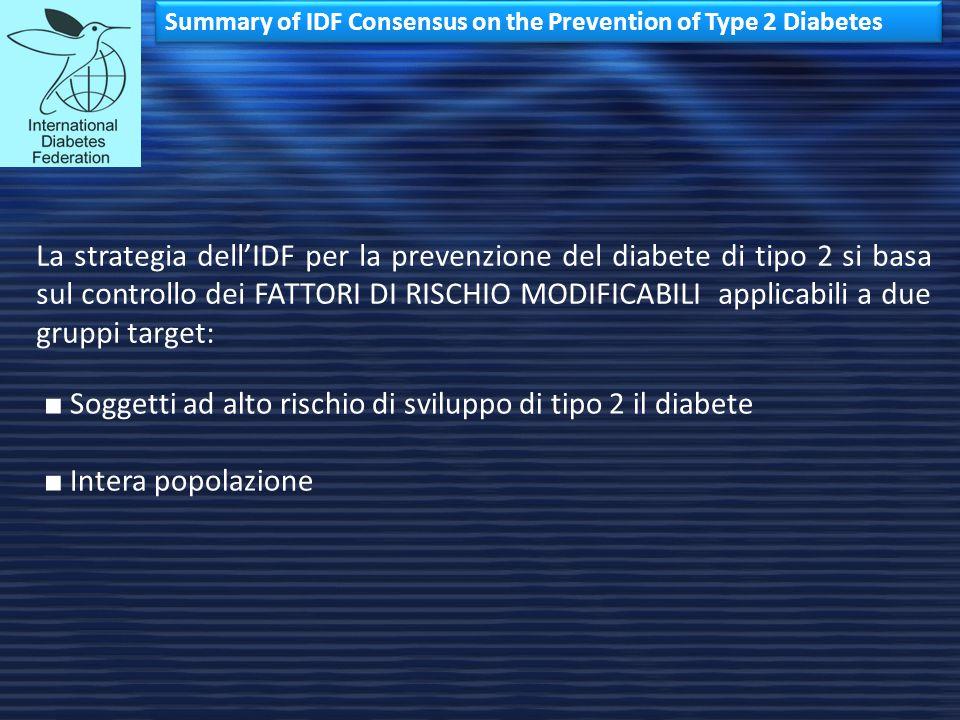 ■ Soggetti ad alto rischio di sviluppo di tipo 2 il diabete