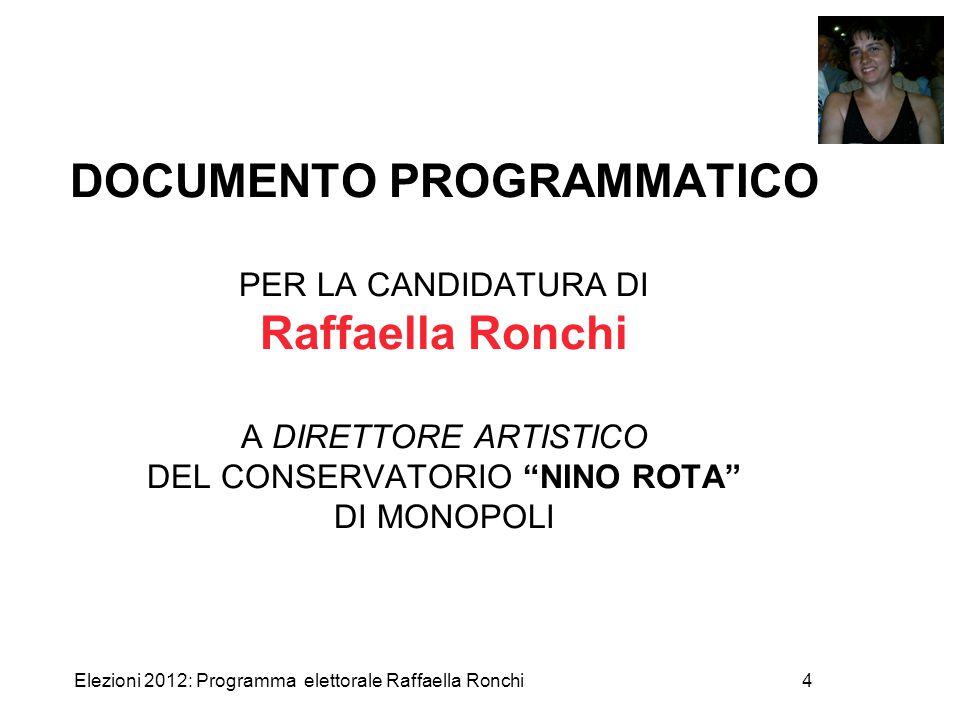 DOCUMENTO PROGRAMMATICO PER LA CANDIDATURA DI Raffaella Ronchi A DIRETTORE ARTISTICO DEL CONSERVATORIO NINO ROTA DI MONOPOLI