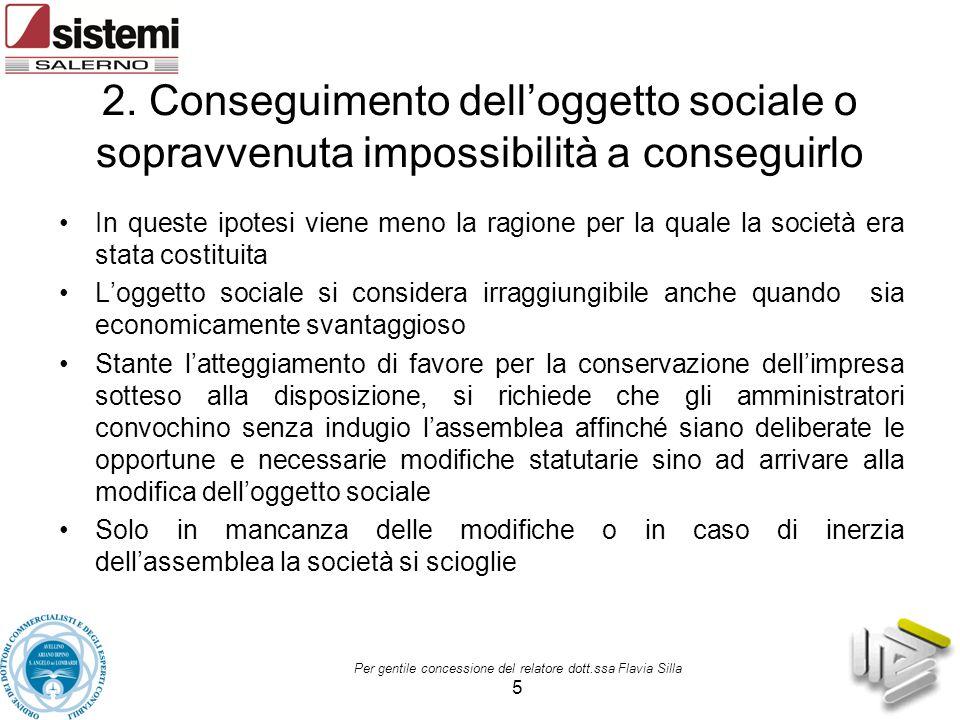 2. Conseguimento dell'oggetto sociale o sopravvenuta impossibilità a conseguirlo