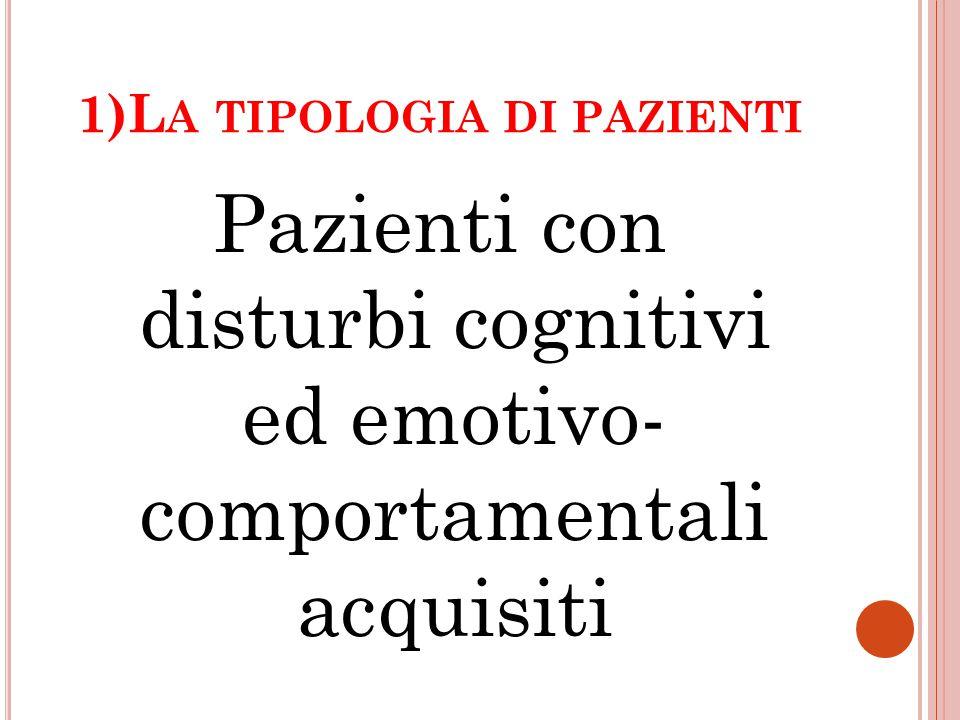 1)La tipologia di pazienti