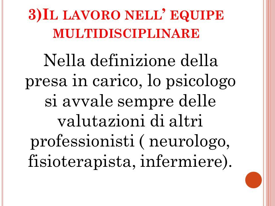 3)Il lavoro nell' equipe multidisciplinare
