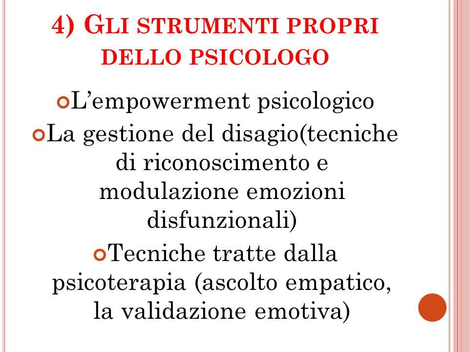 4) Gli strumenti propri dello psicologo