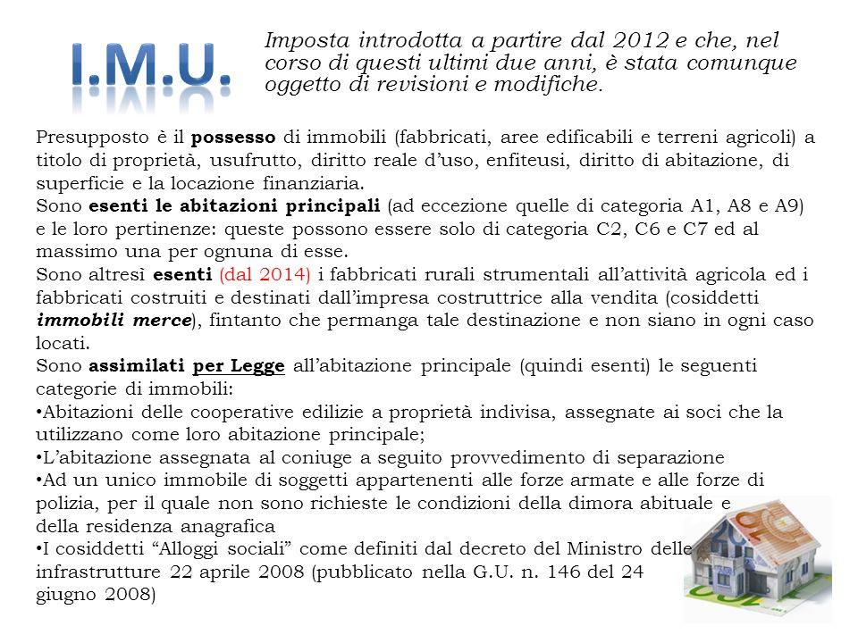 I.M.U. Imposta introdotta a partire dal 2012 e che, nel corso di questi ultimi due anni, è stata comunque oggetto di revisioni e modifiche.