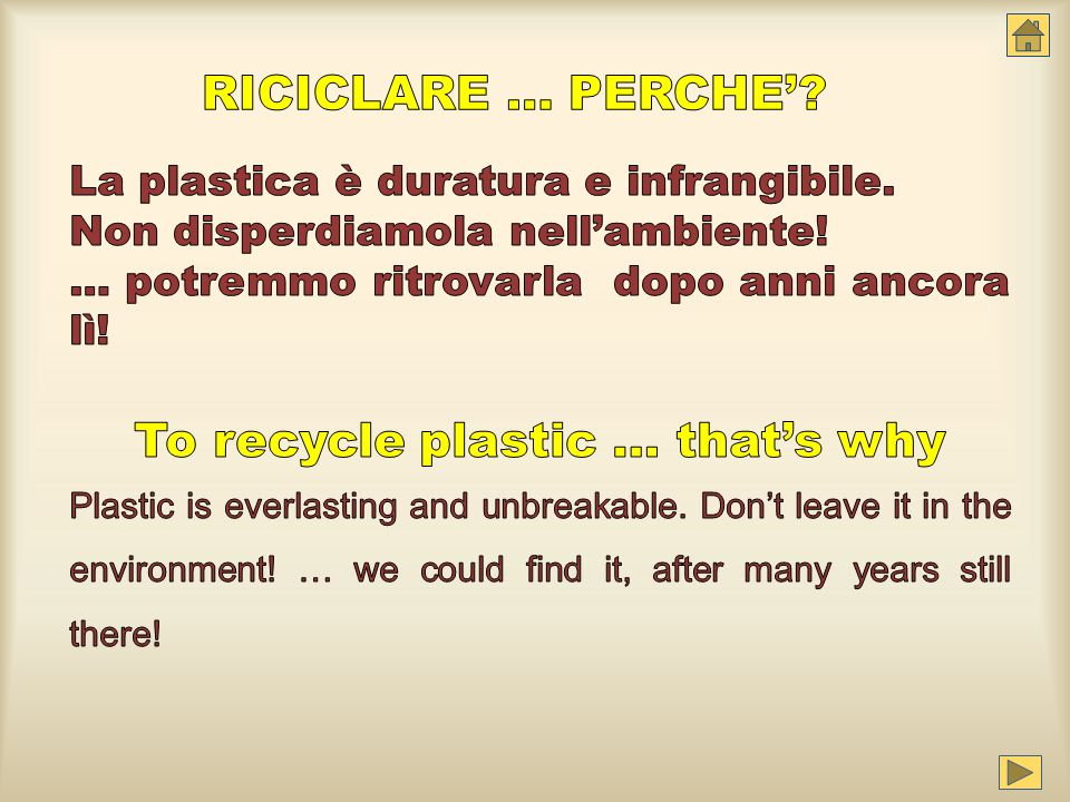 To recycle plastic … that's why