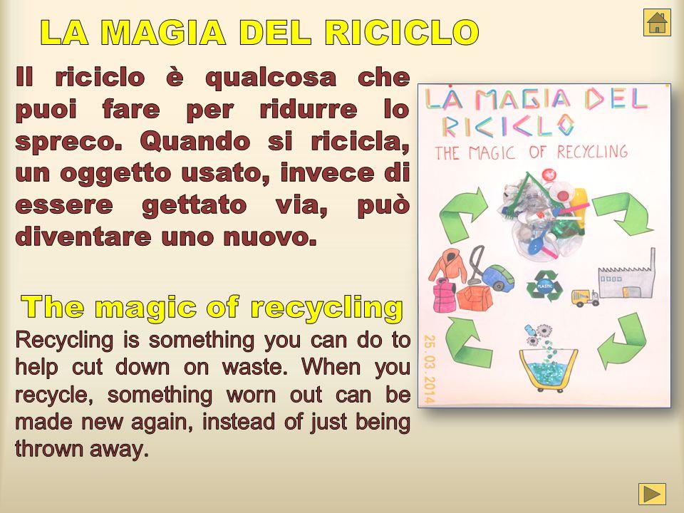 LA MAGIA DEL RICICLO The magic of recycling