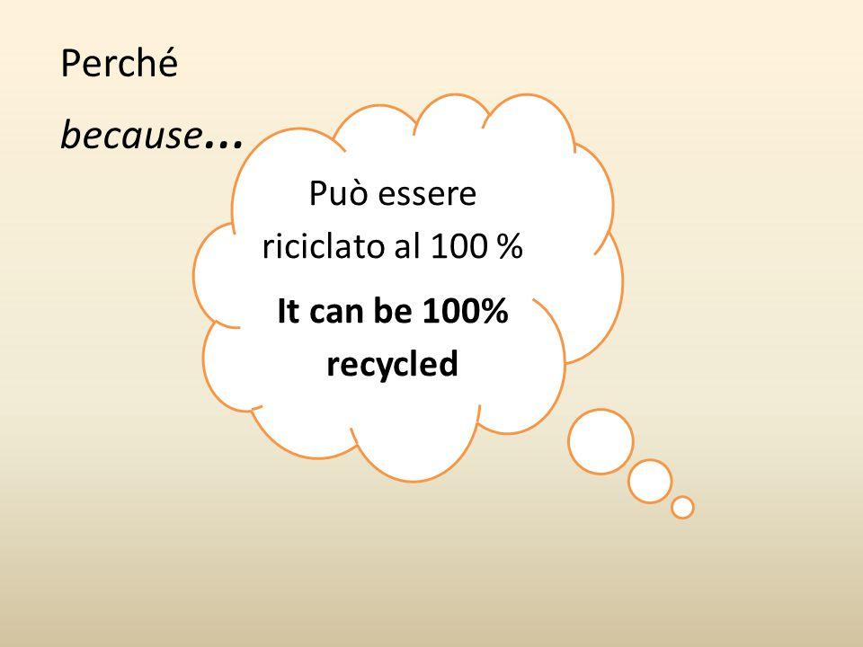 Può essere riciclato al 100 %