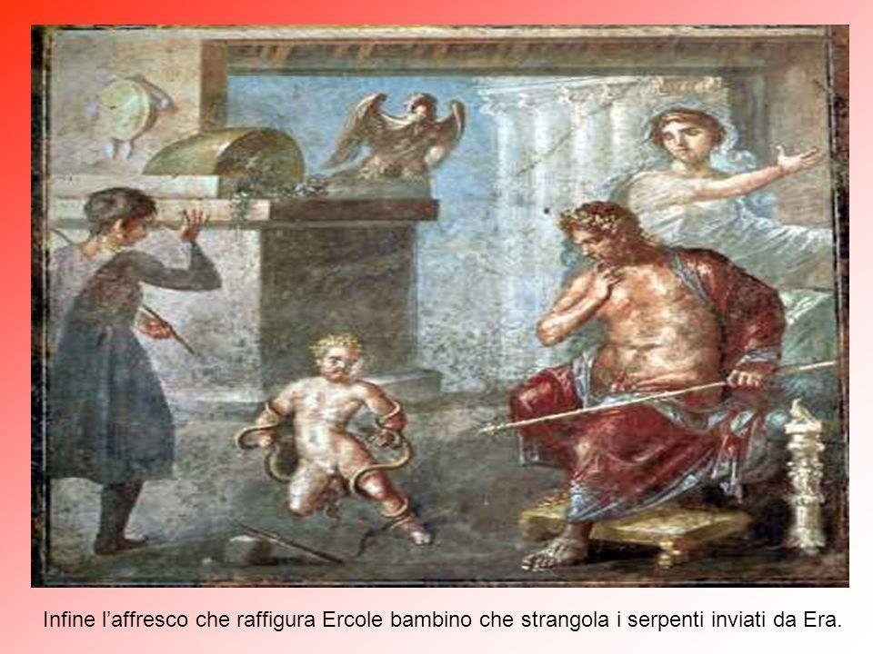 Infine l'affresco che raffigura Ercole bambino che strangola i serpenti inviati da Era.