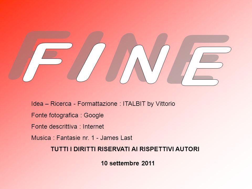 F I N E Idea – Ricerca - Formattazione : ITALBIT by Vittorio