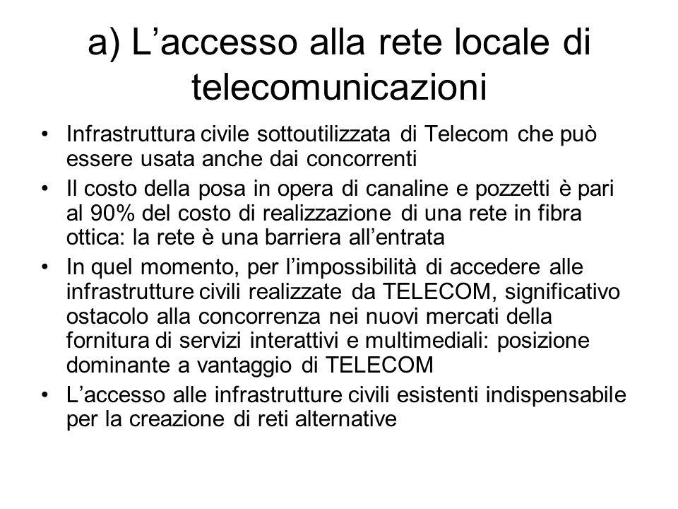 a) L'accesso alla rete locale di telecomunicazioni