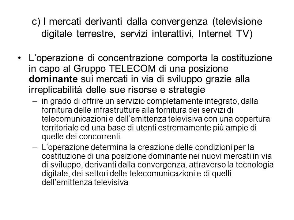 c) I mercati derivanti dalla convergenza (televisione digitale terrestre, servizi interattivi, Internet TV)