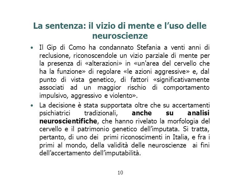 La sentenza: il vizio di mente e l'uso delle neuroscienze