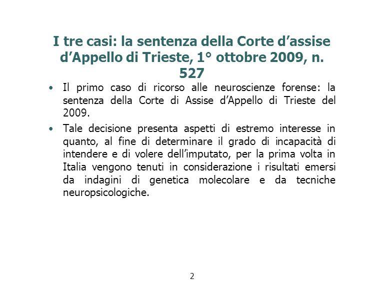 I tre casi: la sentenza della Corte d'assise d'Appello di Trieste, 1° ottobre 2009, n. 527
