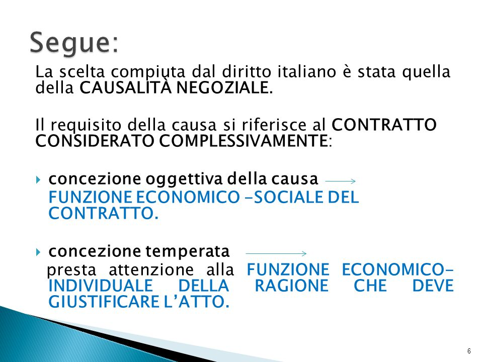 Segue: La scelta compiuta dal diritto italiano è stata quella della CAUSALITÀ NEGOZIALE.