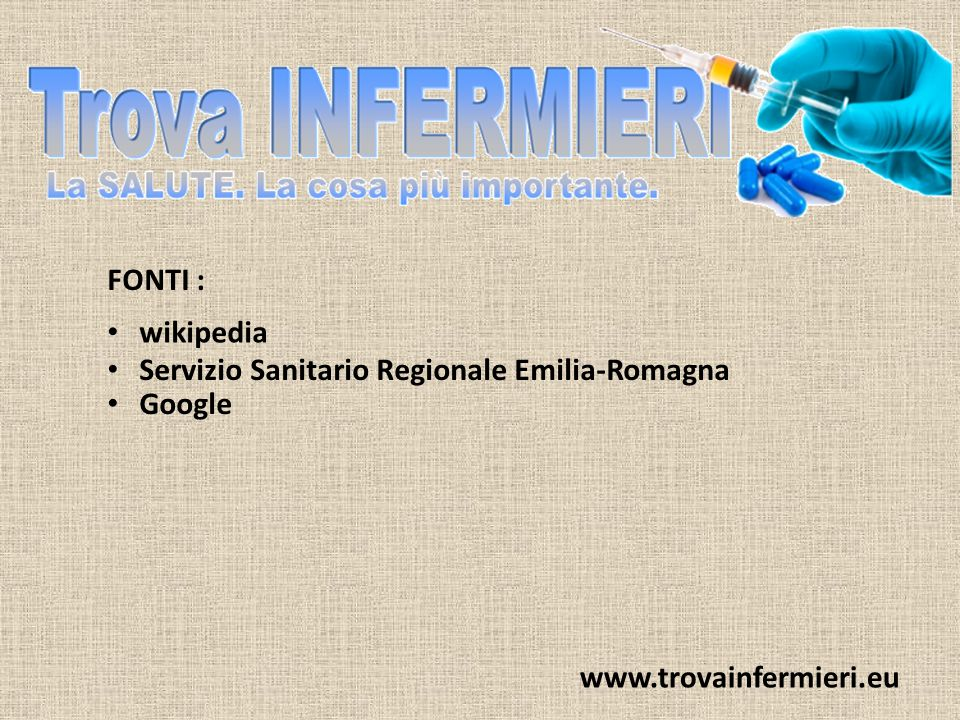 FONTI : wikipedia Servizio Sanitario Regionale Emilia-Romagna Google www.trovainfermieri.eu
