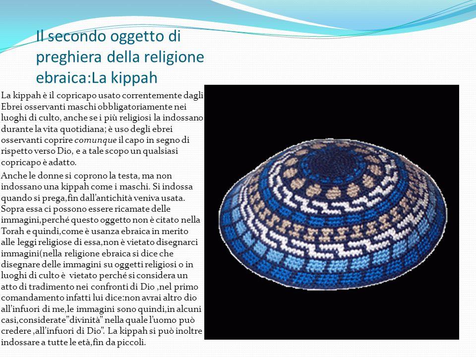 Il secondo oggetto di preghiera della religione ebraica:La kippah