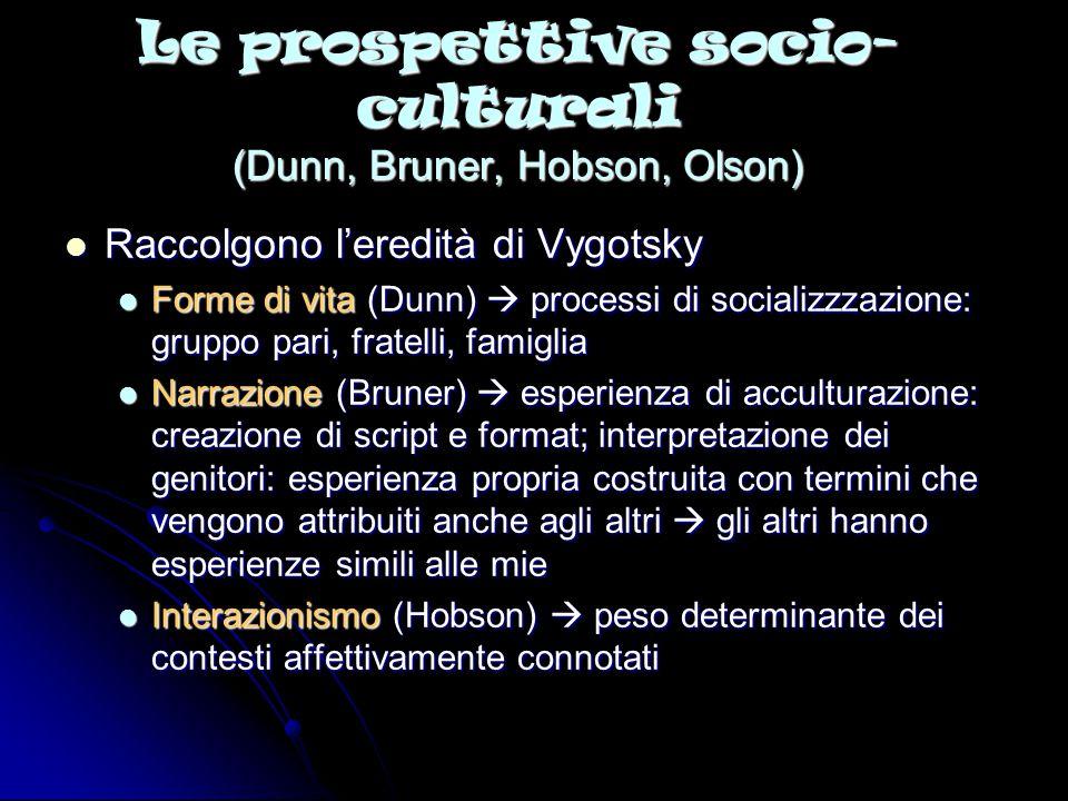 Le prospettive socio-culturali (Dunn, Bruner, Hobson, Olson)