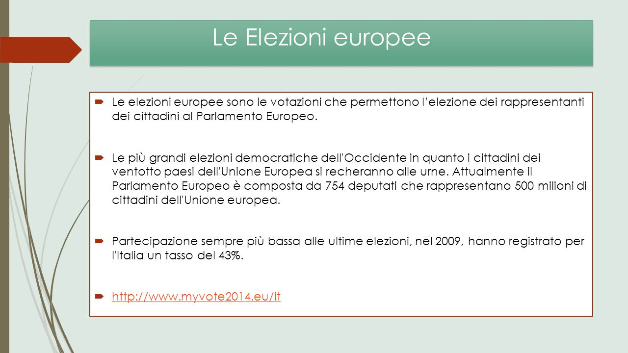 Le Elezioni europee Le elezioni europee sono le votazioni che permettono l'elezione dei rappresentanti dei cittadini al Parlamento Europeo.