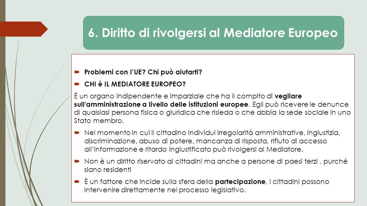6. Diritto di rivolgersi al Mediatore Europeo