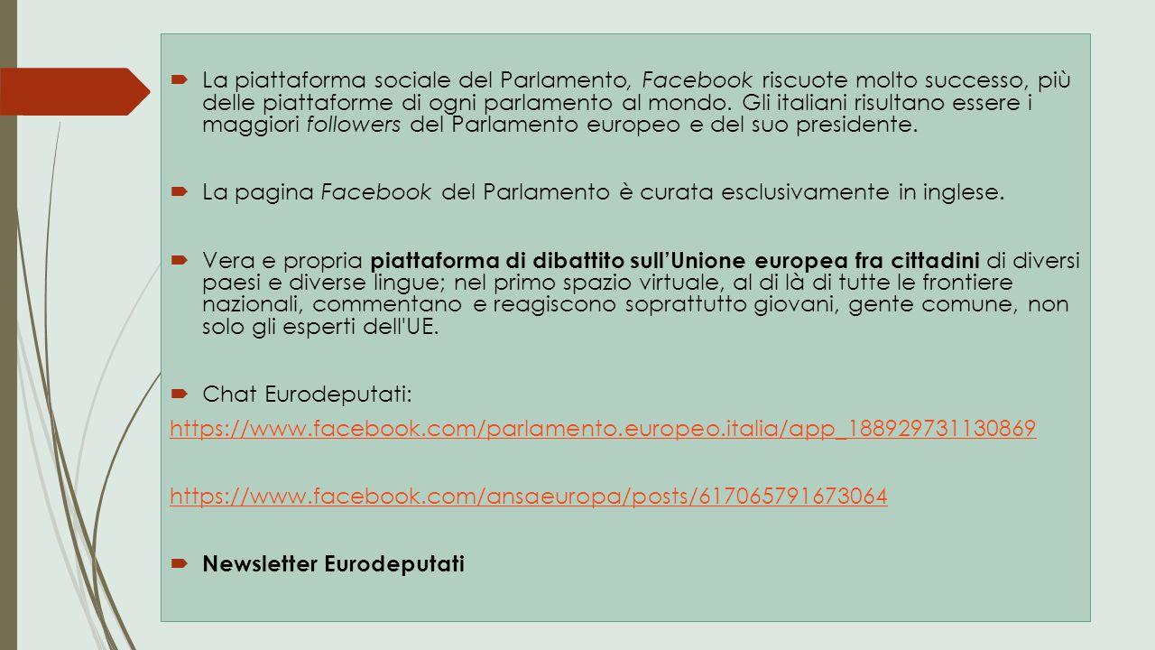 La piattaforma sociale del Parlamento, Facebook riscuote molto successo, più delle piattaforme di ogni parlamento al mondo. Gli italiani risultano essere i maggiori followers del Parlamento europeo e del suo presidente.