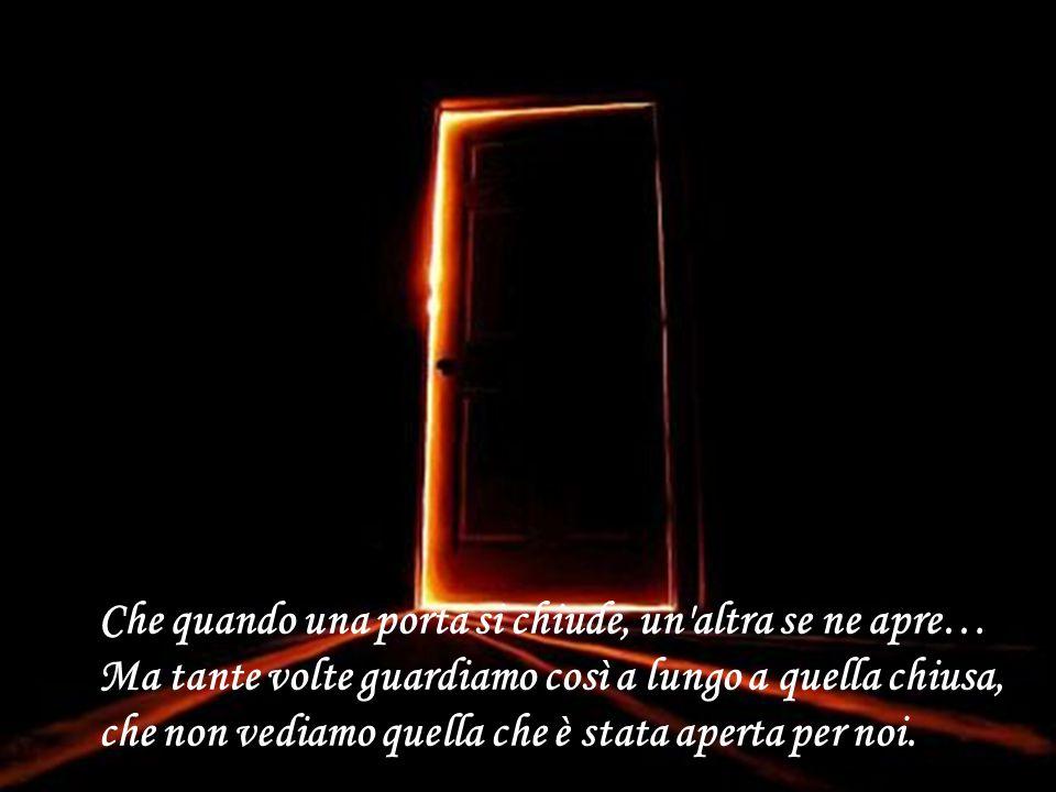 Che quando una porta si chiude, un altra se ne apre…