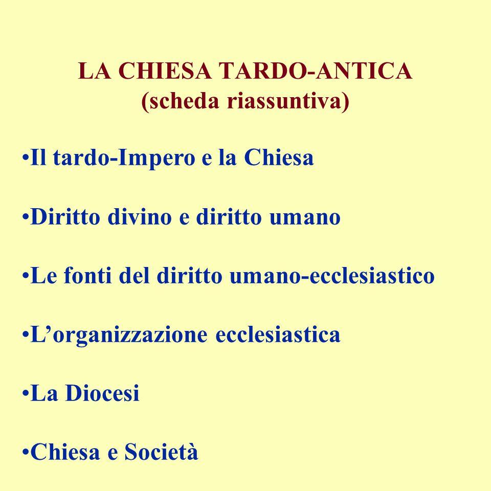 LA CHIESA TARDO-ANTICA (scheda riassuntiva)