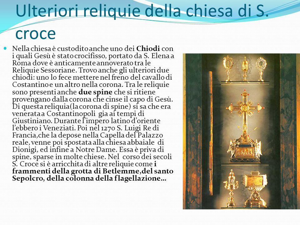 Ulteriori reliquie della chiesa di S. croce