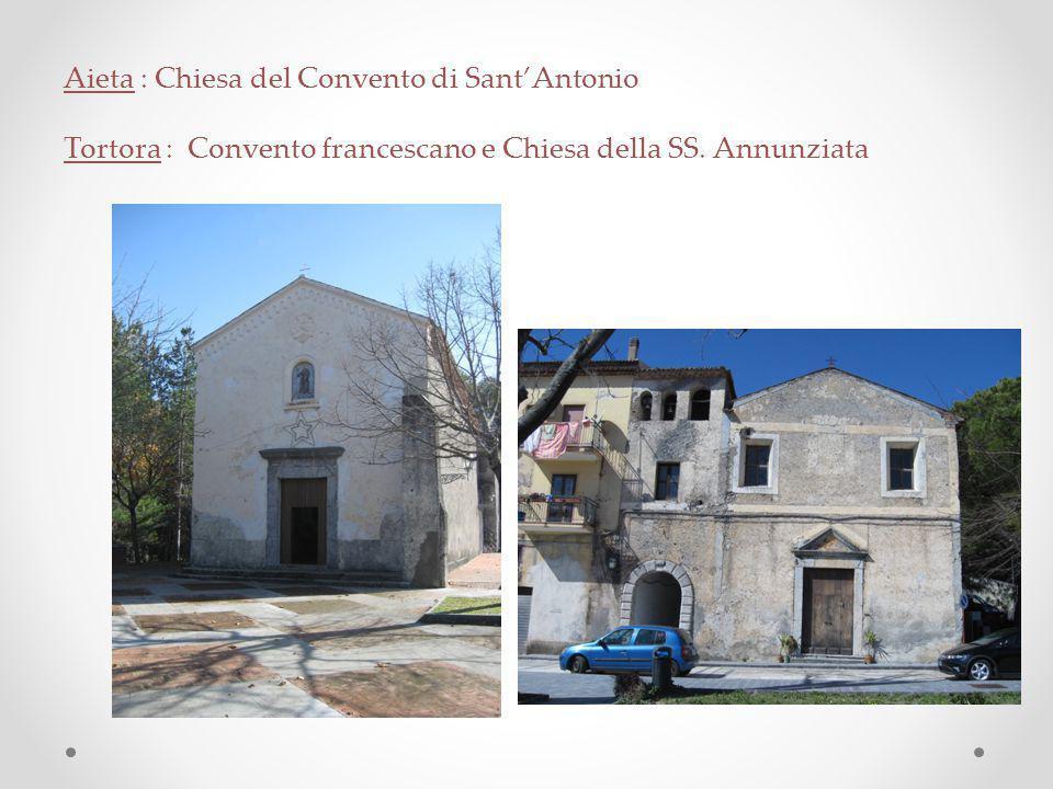 Aieta : Chiesa del Convento di Sant'Antonio Tortora : Convento francescano e Chiesa della SS.