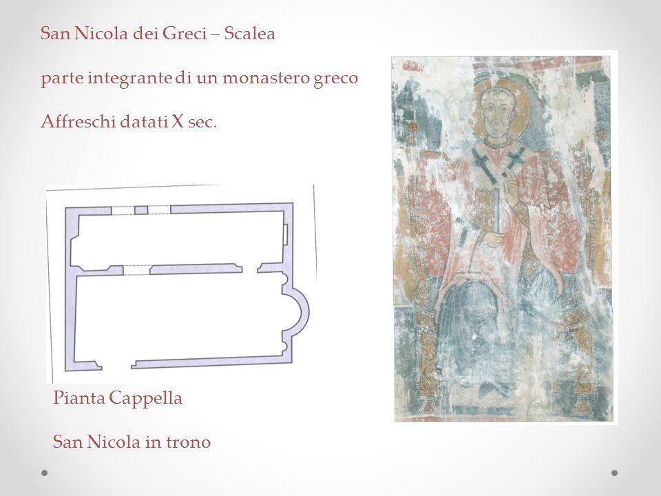 San Nicola dei Greci – Scalea parte integrante di un monastero greco