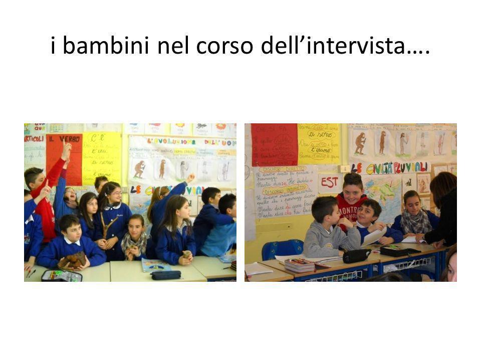 i bambini nel corso dell'intervista….