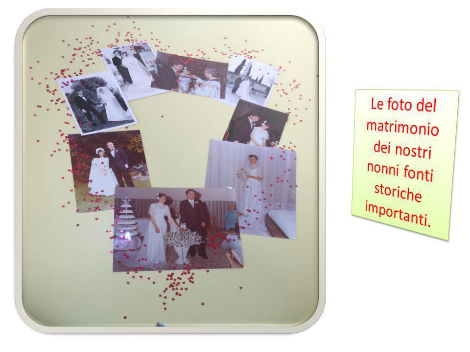 Le foto del matrimonio dei nostri nonni fonti storiche importanti.