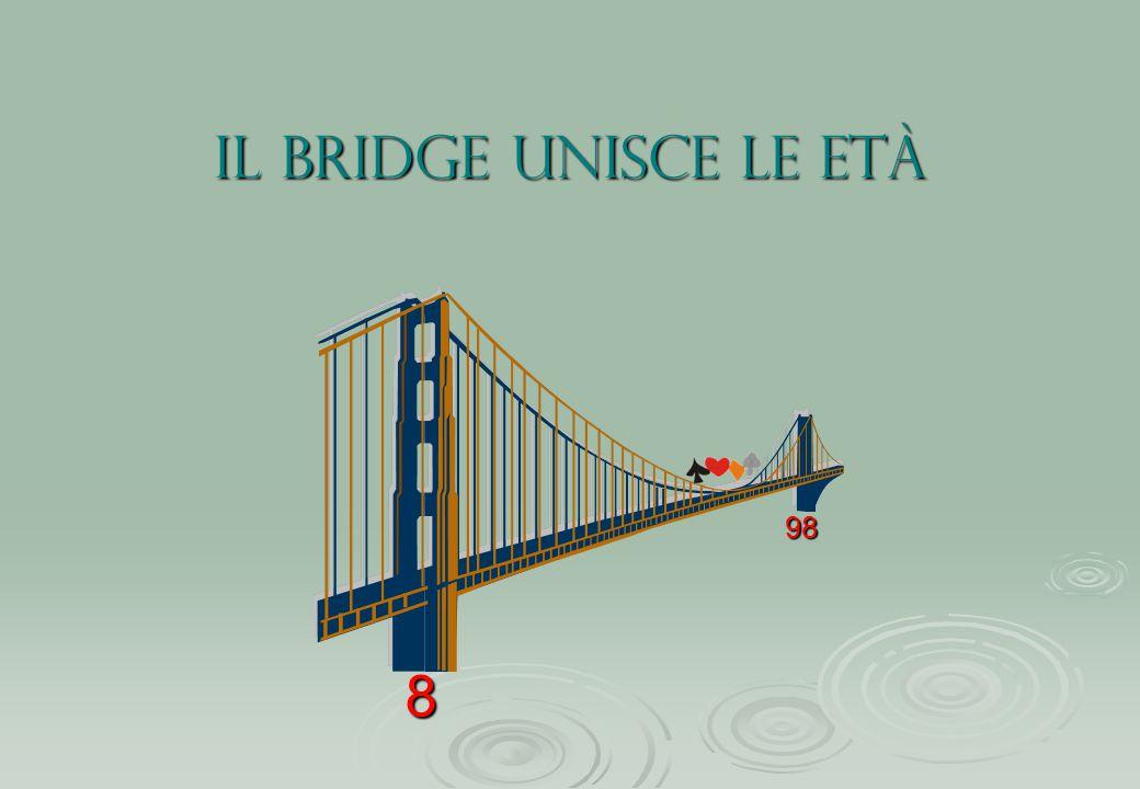 il bridge unisce le età 98 8