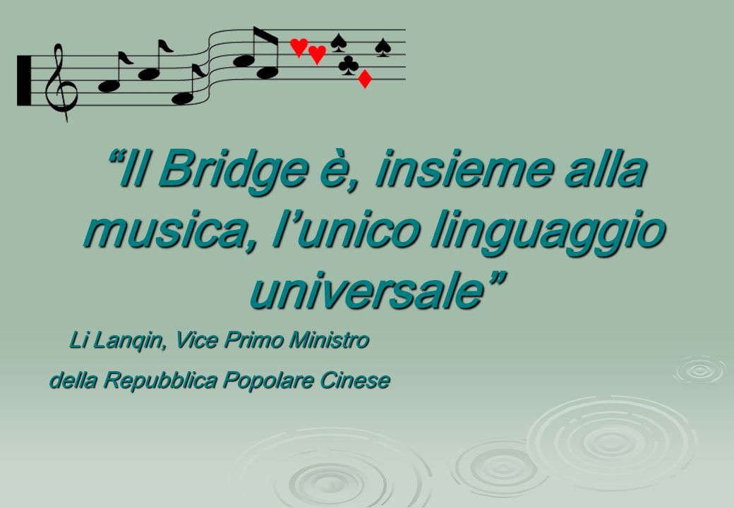 Il Bridge è, insieme alla musica, l'unico linguaggio