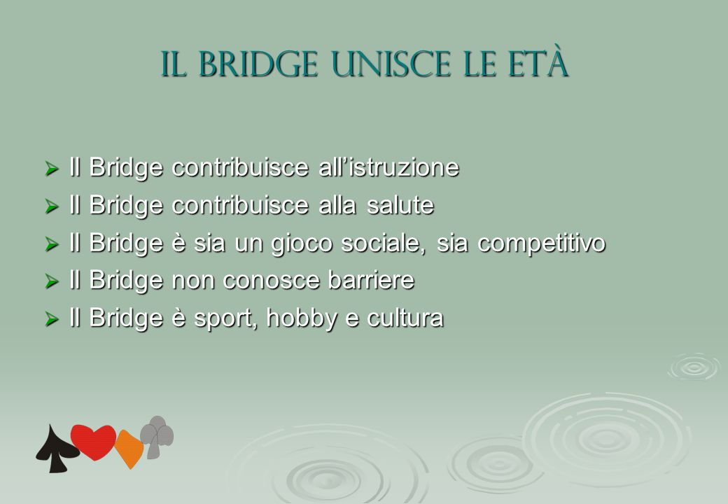 IL Bridge unisce le età Il Bridge contribuisce all'istruzione