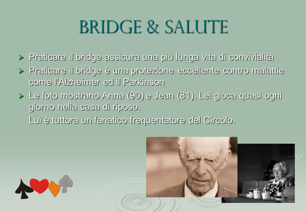 Bridge & salute Praticare il bridge assicura una più lunga vita di convivialità.