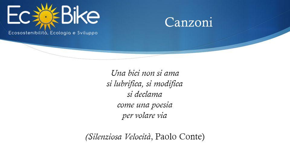 Canzoni Una bici non si ama si lubrifica, si modifica si declama come una poesia per volare via (Silenziosa Velocità, Paolo Conte)