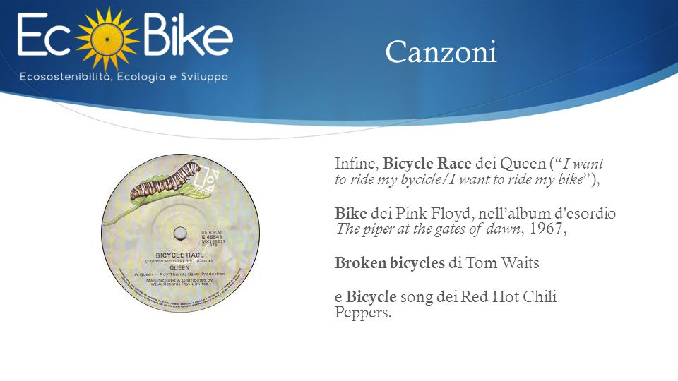 Canzoni Infine, Bicycle Race dei Queen ( I want to ride my bycicle/I want to ride my bike ),