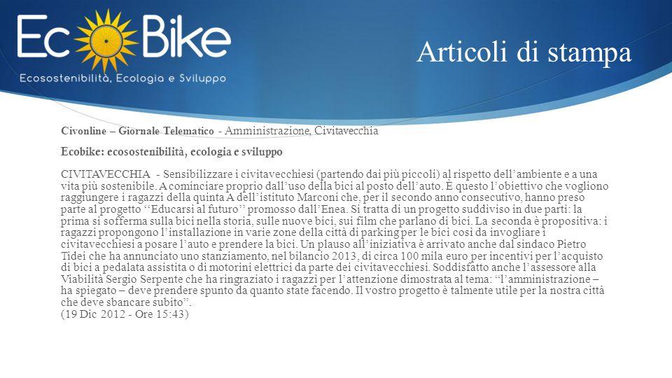 Articoli di stampa Civonline – Giornale Telematico - Amministrazione, Civitavecchia. Ecobike: ecosostenibilità, ecologia e sviluppo.