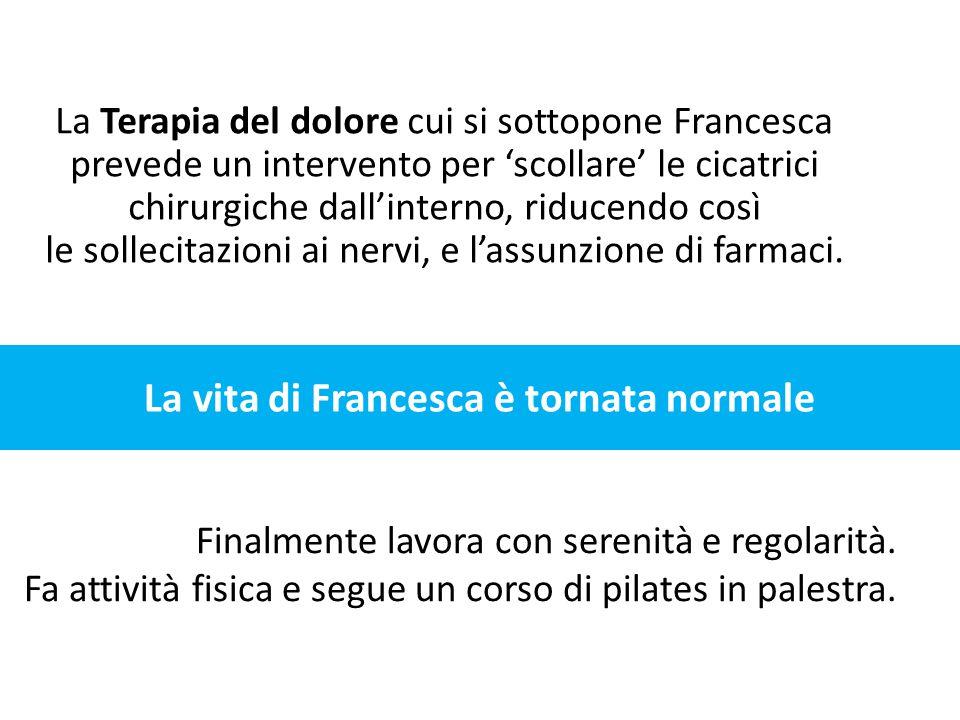 La vita di Francesca è tornata normale