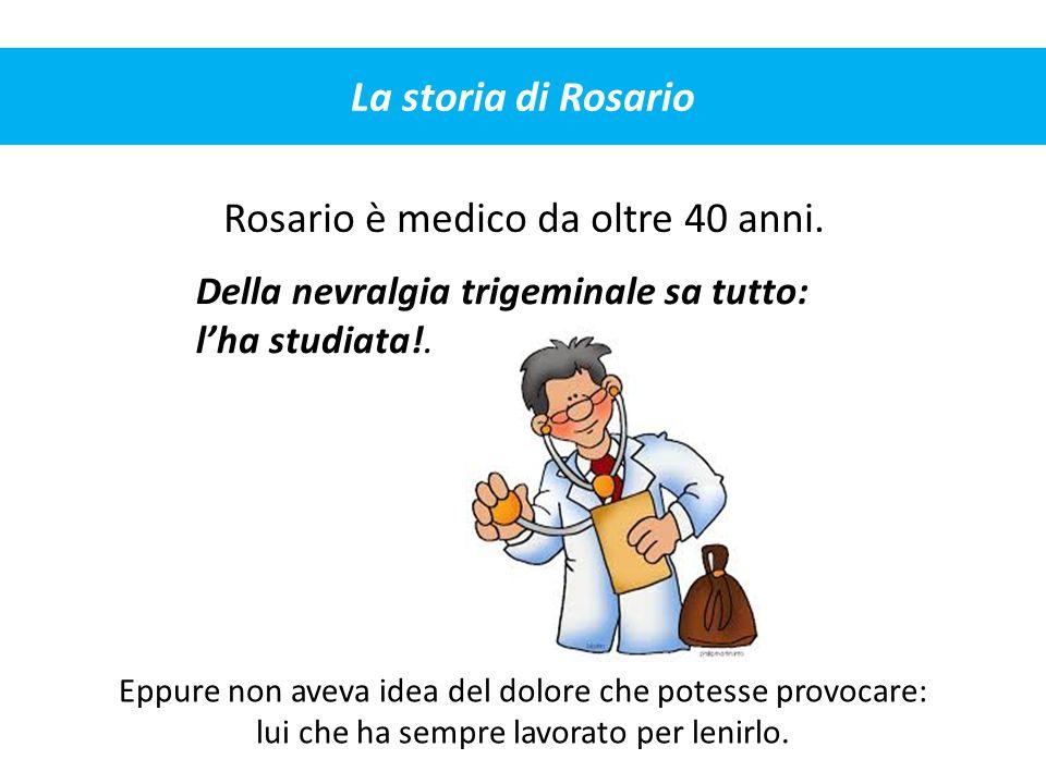 Rosario è medico da oltre 40 anni.
